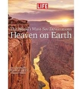 LIFE Magazine The World's Must-See Destinations Heaven On Earth